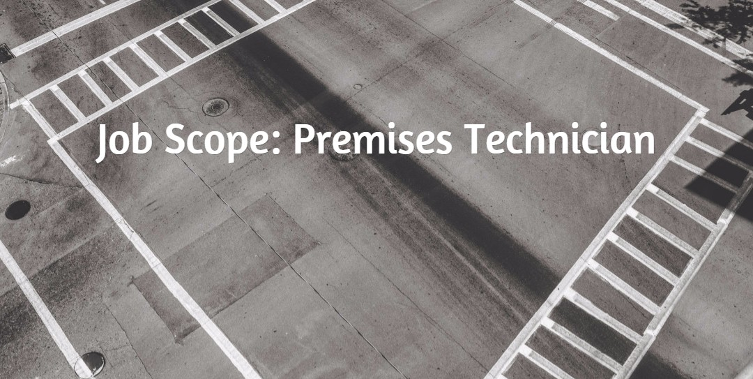 Premises Technician Scope of Work – Understand What it is and Why